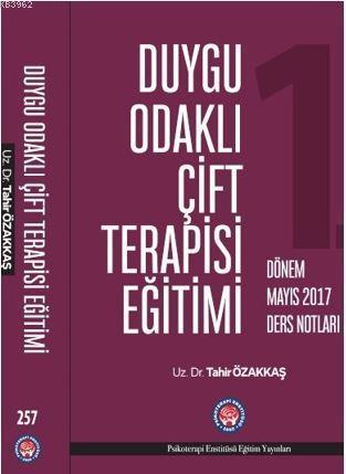 Duygu Odaklı Çift Terapisi Eğitimi Mayıs 2017 Ders Notları