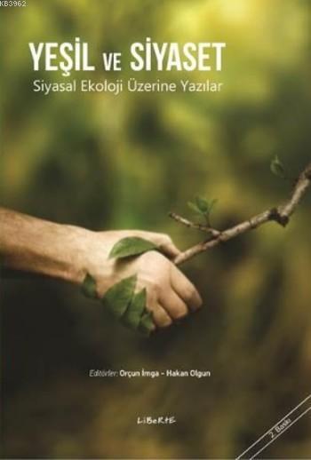 Yeşil ve Siyaset; Siyasal Ekoloji Üzerine Yazılar