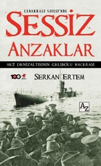 Çanakkale Savaşı'nda Sessiz Anzaklar; AE2 Denizaltısının Gelibolu Macerası