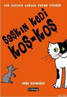 Şaşkın Kedi Koş - Koş; Bir Kedinin Gerçek Yaşam Öyküsü