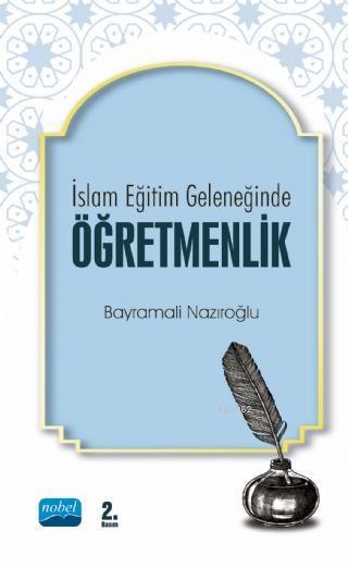 İslam Eğitim Geleneğinde Öğretmenlik
