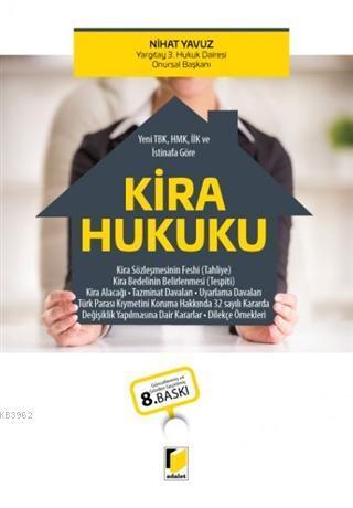 Kira Hukuku (Yeni TBK, HMK, İİK ve İstinafa Göre)