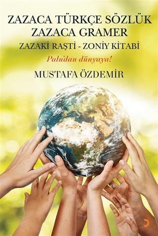 Zazaca Türkçe Sözlük Zazaca Gramer Zazaki Raşti-Zoniy Kitabı - Palu'dan Dünyaya!