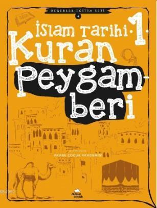 İslam Tarihi -1 Kur'an Peygamberi; Değerler Eğitim Seti -4