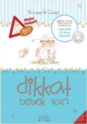 Dikkat Bebek Var! (Süngerli Sert Kapak - Mavi); Bebeğimin İlk Günlüğü (İnteraktif CD-Rom ve Sticker Hediyeli)