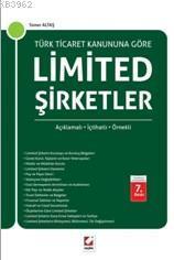 Türk Ticaret Kanununa Göre Limited Şirketler (Ciltli); Açıklamalı İçtihatlı Örnekli