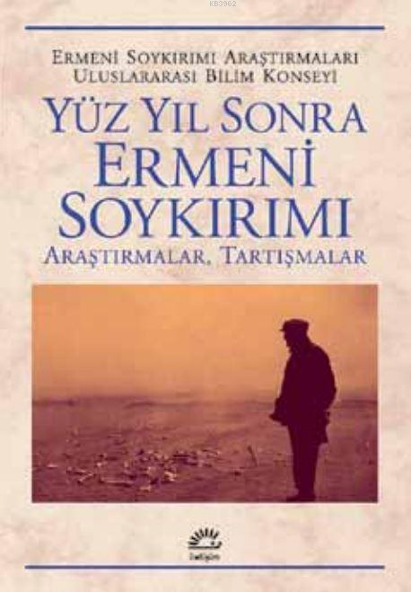 Yüz Yıl Sonra Ermeni Soykırımı