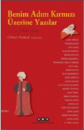 Benim Adım Kırmızı Üzerine Yazılar; Orhan Pamuk Söyleşisiyle