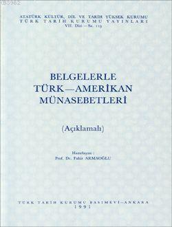 Belgelerle Türk-amerikan Münasebetleri; (açıklamalı)
