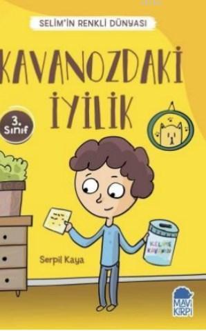 Kavanozdaki İyilik - Selim'in Renkli Dünyası / 3 Sınıf Okuma Kitabı