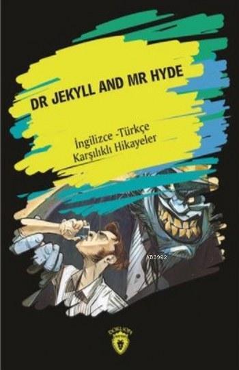 Dr. Jekyll And Mr Hyde; İngilizce Türkçe Karşılıklı Hikayeler