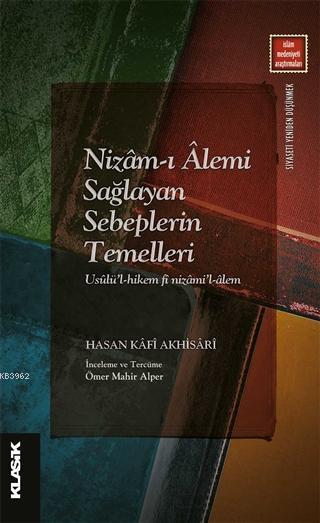 Nizam-ı Alemi Sağlayan Sebeplerin Temelleri; Usulü'l-hikem fi Nizami'l-Alem