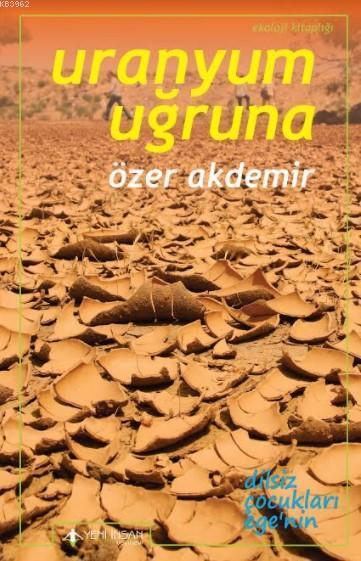 Uranyum Uğruna; Ege'de Terkedilmiş Uranyum Madenleri