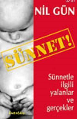Sünnet!; Sünnetle İlgili Yalanlar ve Gerçekler