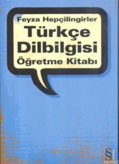 Türkçe Dilbilgisi; Öğretme Kitabı
