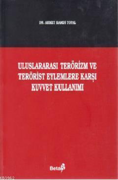 Uluslararası Terörizm ve Terörist Eylemlere Karşı Kuvvet Kullanımı