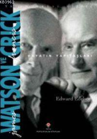 James Watson ve Francis Crick; Hayatın Yapıtaşları