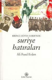 Birinci Dünya Harbi'nde| Suriye Hatıraları