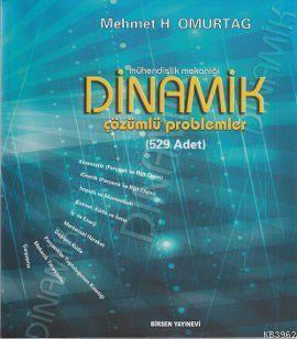 Mühendislik Mekaniği Dinamik; Çözümlü Problemler - 529 Adet