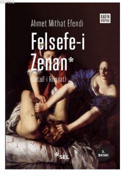 Felsefe-i Zenan; Osmanlıca Orjinali İle Birlikte