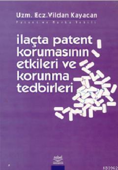 İlaçta Patent Korumasının Etkileri ve Koruma Tedbirleri