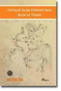Ortaçağ İslam Dünyasında Bilim ve Teknik