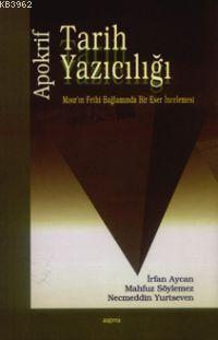 Apokrif Tarih Yazıcılığı; Mısır'ın Fethi Bağlamında Bir Eser İncelemesi