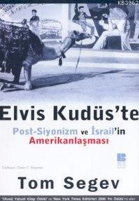 Elvis Kudüs'te; Post-siyonizm ve İsrail'in Amerikanlaşması