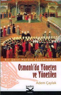 Osmanlı'da Yöneten ve Yönetilen; Bir Şerif Mardin Çözümlemesi