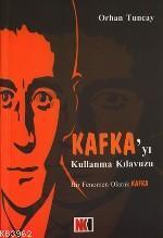 Kafka´yı Kullanma Kılavuzu; Bir Fenomen Olarak Kafka
