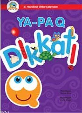 Ya-Pa Q Dikkat! (3+)