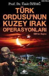 Türk Ordusu´nun Kuzey Irak Operasyonları