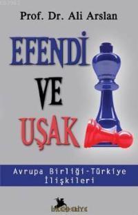 Efendi ve Uşak / Avrupa Birliği - Türkiye İlişkileri
