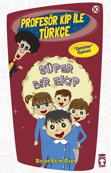 Süper Bir Ekip; Profesör Kip ile Türkçe - 10, +9 Yaş