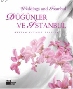 Düğünler ve İstanbul; Weddings and İstanbul