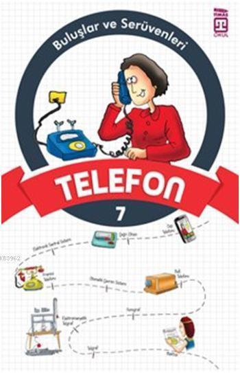 Telefon; Buluşlar ve Serüvenleri, 9+ Yaş