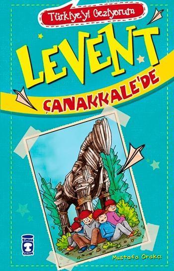 Levent Çanakkale'de - Türkiye'yi Geziyorum; +9 Yaş