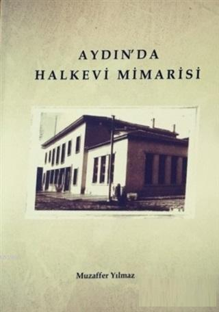 Aydın'da Halkevi Mimarisi