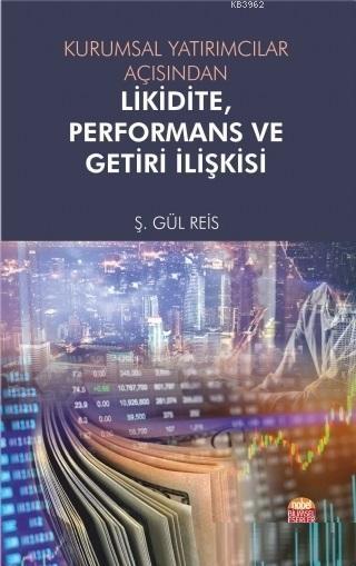 Kurumsal Yatırımcılar Açısından Likidite, Performans ve Getiri İlişkisi
