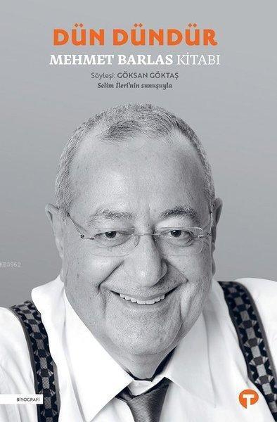 Dün Dündür - Mehmet Barlas Kitabı