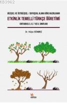Bilişsel ve Üstbilişsel / Duyuşsal Alana Göre Hazırlanan Etkinlik Temelli Türkçe Öğretimi; Ortaokul 5, 6, 7 ve 8. Sınıflar
