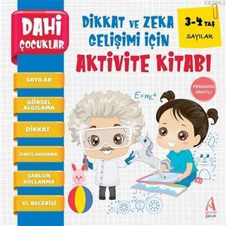 Sayılar - Dahi Çocuklar Dikkat ve Zeka Gelişimi İçin Aktivite Kitabı (3-4 Yaş)