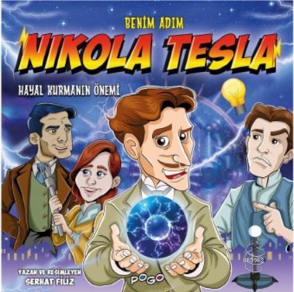 Benim Adım Nikola Tesla; - Hayal Kurmanın Önemi