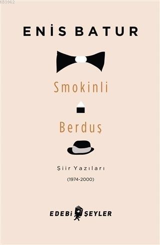 Smokinli Berduş; Şiir Yazıları (1974-2000)