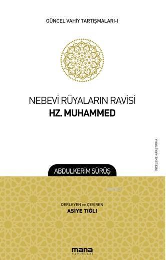 Nebevi Rüyaların Ravisi Hz. Muhammed; Güncel Vahiy Tartışmaları 1