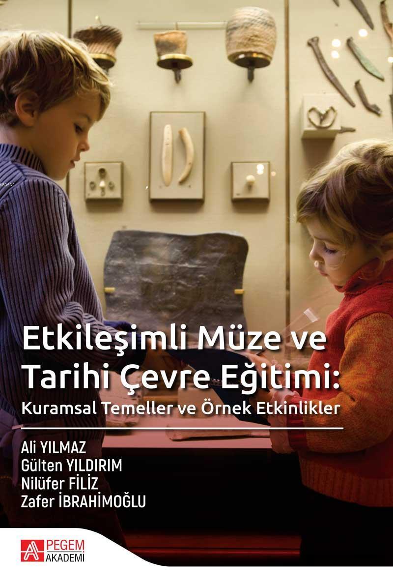 Etkileşimli Müze ve Tarihi Çevre Eğitimi Kurumsal Temeller ve Örnek Etkinlikler