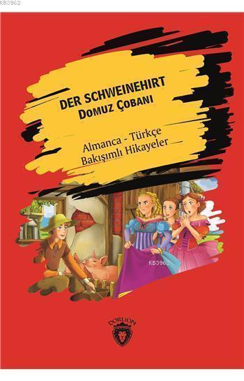 Der Schweinehirt (Domuz Çobanı); Almanca Türkçe Bakışımlı Hikayeler