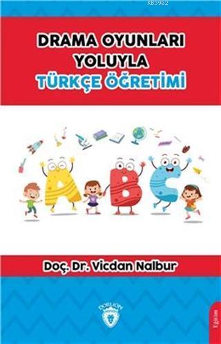 Drama Oyunları Yoluyla Türkçe Öğretimi
