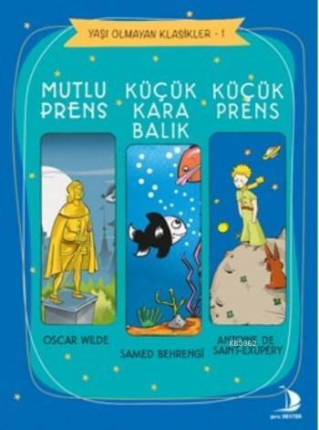 Mutlu Prens - Küçük Kara Balık - Küçük Prens; Yaşı Olmayan Klasikler 1