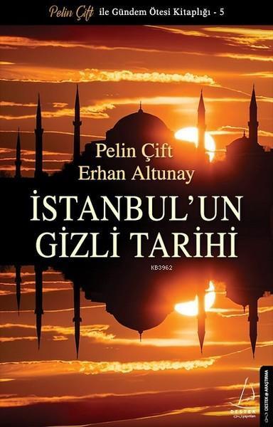 İstanbul'un Gizli Tarihi; Pelin Çift İle Gündem Ötesi Kitaplığı - 5
